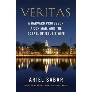 Veritas: A Harvard professor, a con man, and the Gospel of Jesus's Wife