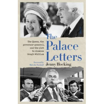 Palace Letters, The: The Queen, the governor-general, and the plot to dismiss Gough Whitlam