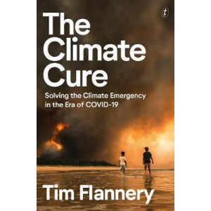 Climate Cure, The: Solving the Climate Emergency in the Era of COVID-19