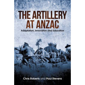 Artillery at Anzac: Adaptation, Innovation and Education