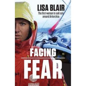 Facing Fear: One Woman's Solo Voyage Around Antarctica