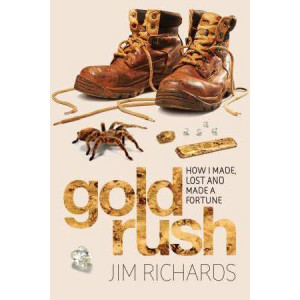 Gold Rush: How I Made, Lost and Made a Fortune