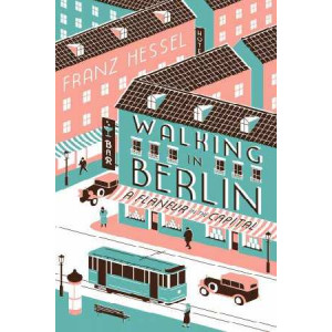 Walking in Berlin: A Flaneur in the Capital