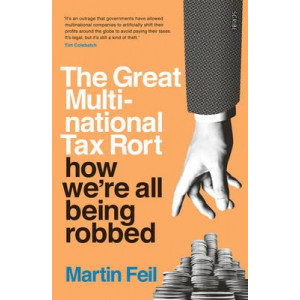 Great Multinational Tax Rort: How We're All Being Robbed