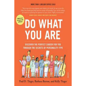 Do What You Are: Discover the Perfect Career for you through the secrets of Personality Type (5th Edn)