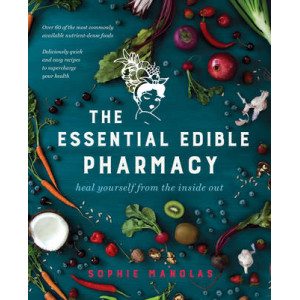 Essential Edible Pharmacy: Heal Yourself from the Inside Out