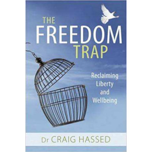 Freedom Trap: Reclaiming Liberty and Wellbeing