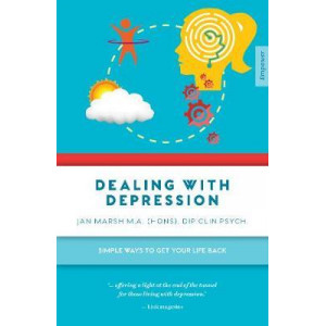 Dealing with Depression: Simple Ways to Get Your Life Back