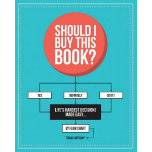 Should I Buy This Book?: Life's Hardest Decisions Made Easy by Flow Chart