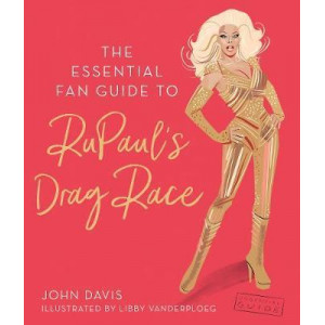 Essential Fan Guide to RuPaul's Drag Race
