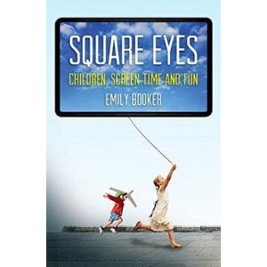 Square Eyes: Children, Screen Time and Fun