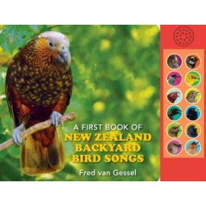 First Book of New Zealand Backyard Bird Songs, A