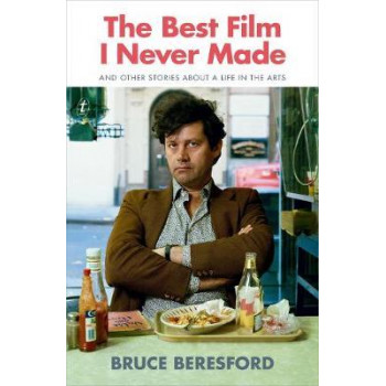 Best Film I Never Made: And Other Stories about a Life in the Arts