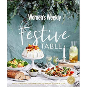 Festive Table: A Practical Guide to Celebrating the Festive Season in Style