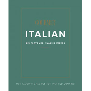Gourmet Traveller Italian: Big Flavours, Classic Dishes