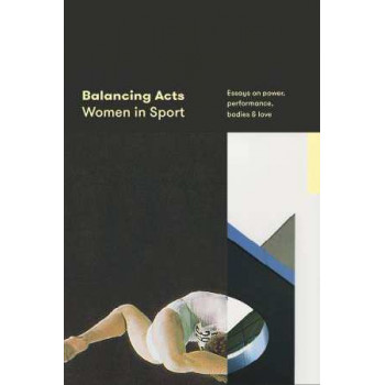 Balancing Acts: Women in Sport