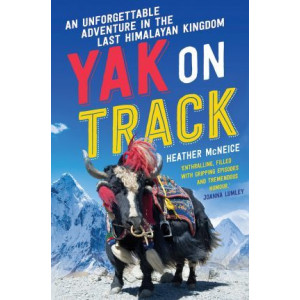 Yak on Track: An unforgettable adventure in the last Himalayan Kingdom