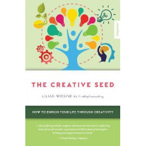 Creative SEED, The: How to enrich your life through creativity