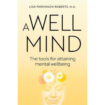 Well Mind:  Tools for Attaining Mental Wellness