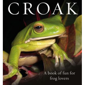 Croak:  Book of Fun for Frog Lovers
