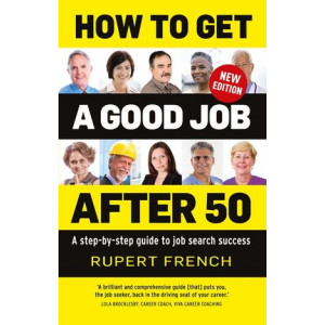 How to Get a Good Job After 50:  step-by-step guide to job search success