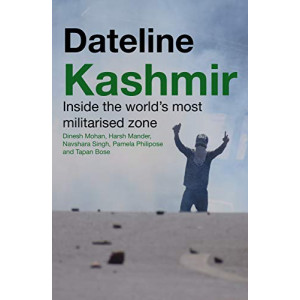 Dateline Kashmir: Inside the World's Most Militarised Zone