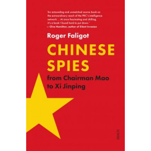 Chinese Spies: From Chairman Mao to Xi Jimping