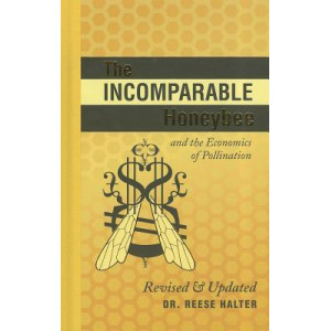Incomparable Honeybee, The: & The Economics of Pollination