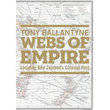 Webs of Empire : Locating New Zealand's Colonial Pasts
