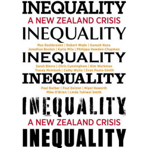 Inequality : New Zealand Crisis - & What We Can Do About It