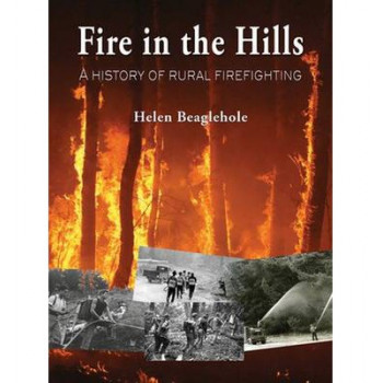 Fire in the Hills : History of Rural Firefighting