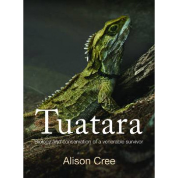 Tuatara : Biology and Conservation of a Venerable Survivor