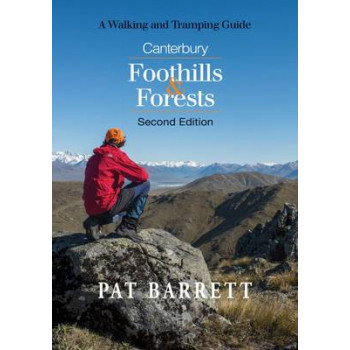 Canterbury Foothills & Forests: A Walking and Tramping Guide