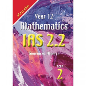 Year 12 Mathematics IAS 2.2 Graphical Models : NCEA 1