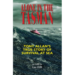 Alone in the Tasman: Tony Allan's True Story of Survival at Sea