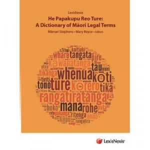 He papakupu reo ture: a Dictionary of Maori Legal Terms