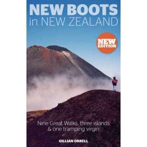New Boots in New Zealand: Nine Great Walks, Three Islands & One Tramping Virgin