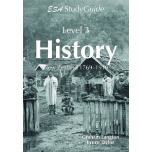 NCEA Level 3 History Study Guide: New Zealand 1769-1919