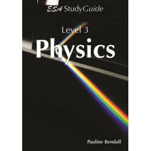 NCEA  Level 3 Physics: Study Guide 2013