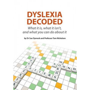 Dyslexia Decoded: What it is, What it Isn't, and What You Can Do About it
