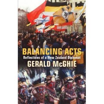 Balancing Acts: Reflections of a New Zealand Diplomat: 2017