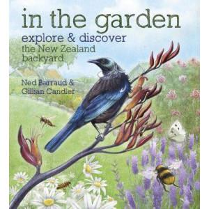 In the Garden: Explore & Discover the New Zealand Backyard