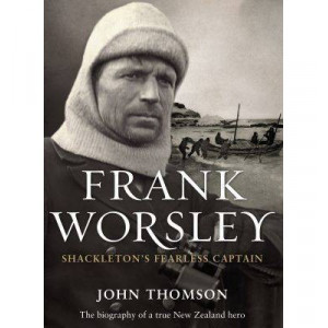 Frank Worsley: Shackleton's Fearless Captain