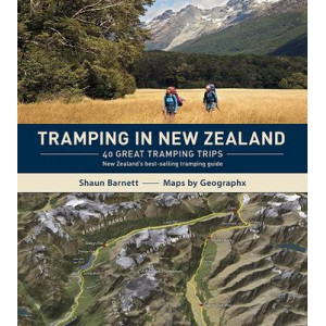 Tramping in New Zealand: 40 Great Tramping Trips