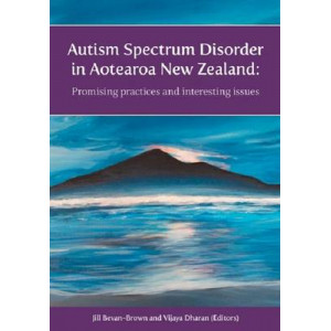 Autism Spectrum Disorder in Aotearoa New Zealand: Promising Practices and Interesting Issues
