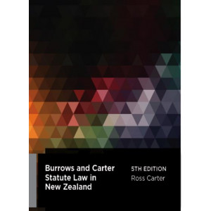 Burrows and Carter Statute Law in New Zealand 5E