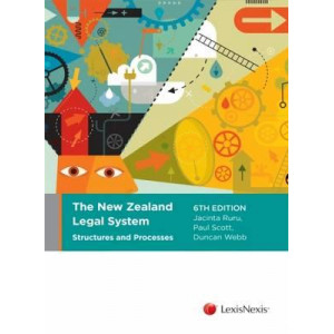 New Zealand Legal System, The: Structures & Processes (6 Ed)