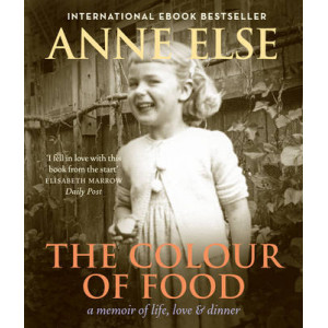 Colour of Food : A Memoir of Life, Love & Dinner