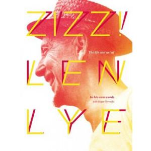 Zizz! : Life & Art of Len Lye
