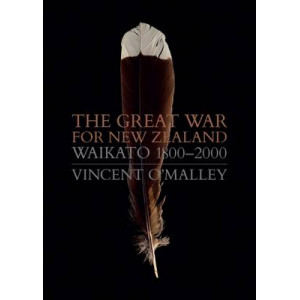 Great War for New Zealand: Waikato 1800-2000